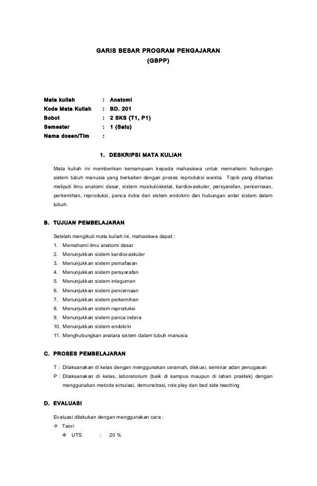 GARIS BESAR PROGRAM PENGAJARAN (GBPP)  Mata kuliah  :  Anatomi  Kode Mata Kuliah  :  BD. 201  Bobot  :  2 SKS (T1, P1)  Se...