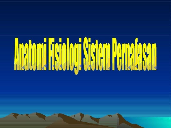 Anatomi Fisiologi SistemPernafasan