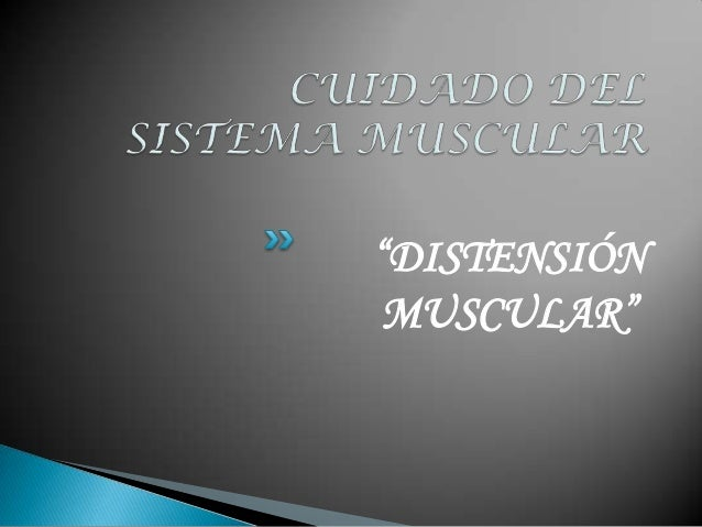"""DISTENSIÓN MUSCULAR"""