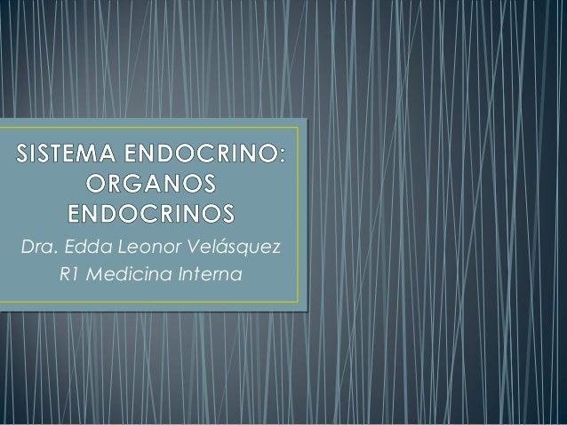 Dra. Edda Leonor Velásquez    R1 Medicina Interna