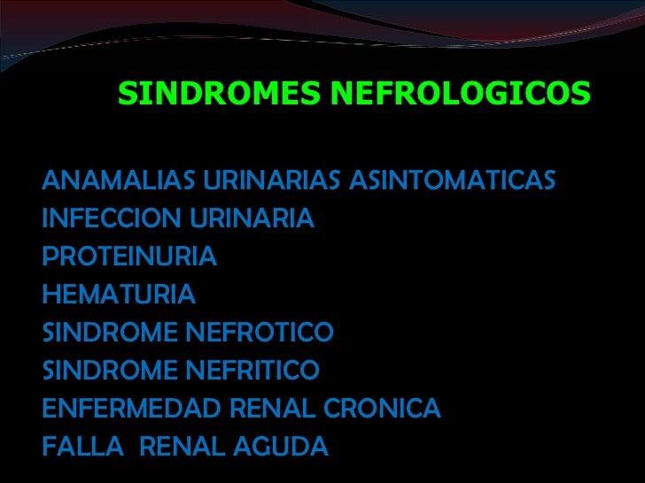 CAUSAS se clasifican en tres grupos:    Prerenales    Renales    Postrenales  