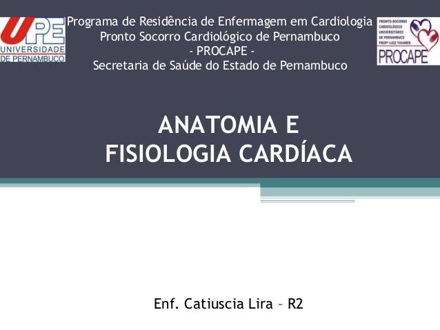 Programa de Residência de Enfermagem em CardiologiaPronto Socorro Cardiológico de Pernambuco- PROCAPE -Secretaria de Saúde...
