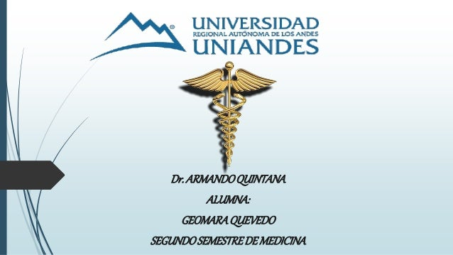 Dr.ARMANDOQUINTANA ALUMNA: GEOMARAQUEVEDO SEGUNDOSEMESTREDE MEDICINA