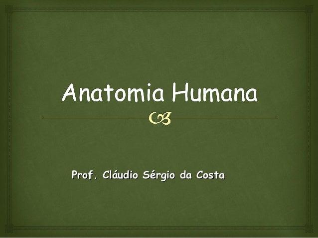 Prof. Cláudio Sérgio da CostaProf. Cláudio Sérgio da Costa