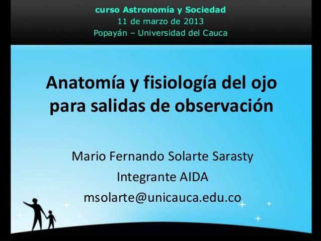 curso Astronomía y Sociedad                          11 de marzo de 2013                     Popayán – Universidad del Cau...