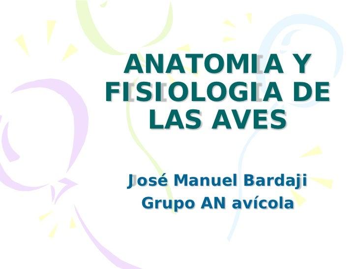 ANATOMIA YFISIOLOGIA DE   LAS AVES José Manuel Bardaji  Grupo AN avícola