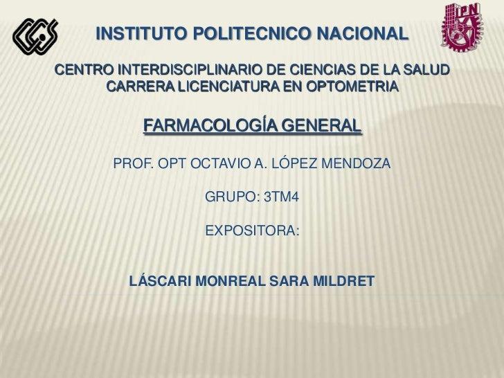 inSTITUTO POLITECNICO NACIONALCENTRO INTERDISCIPLINARIO DE CIENCIAS DE LA SALUDCARRERA LICENCIATURA EN OPTOMETRIAFarmacolo...