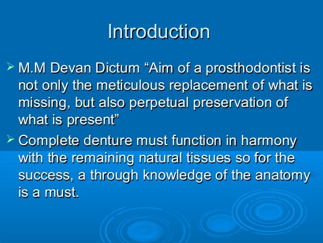 "IntroductionIntroduction M.M Devan Dictum ""Aim of a prosthodontist isM.M Devan Dictum ""Aim of a prosthodontist isnot only..."