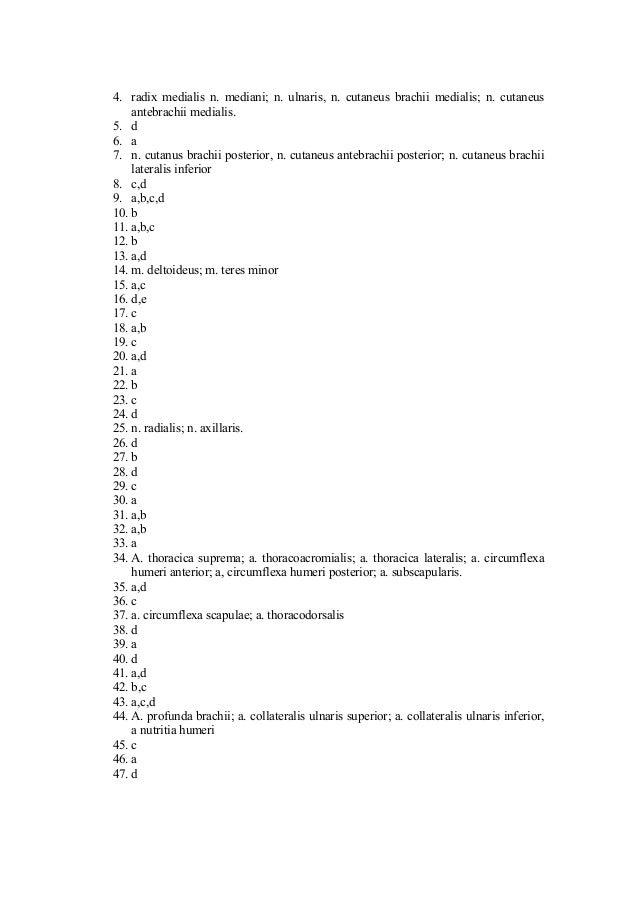 4. radix medialis n. mediani; n. ulnaris, n. cutaneus brachii medialis; n. cutaneus antebrachii medialis. 5. d 6. a 7. n. ...