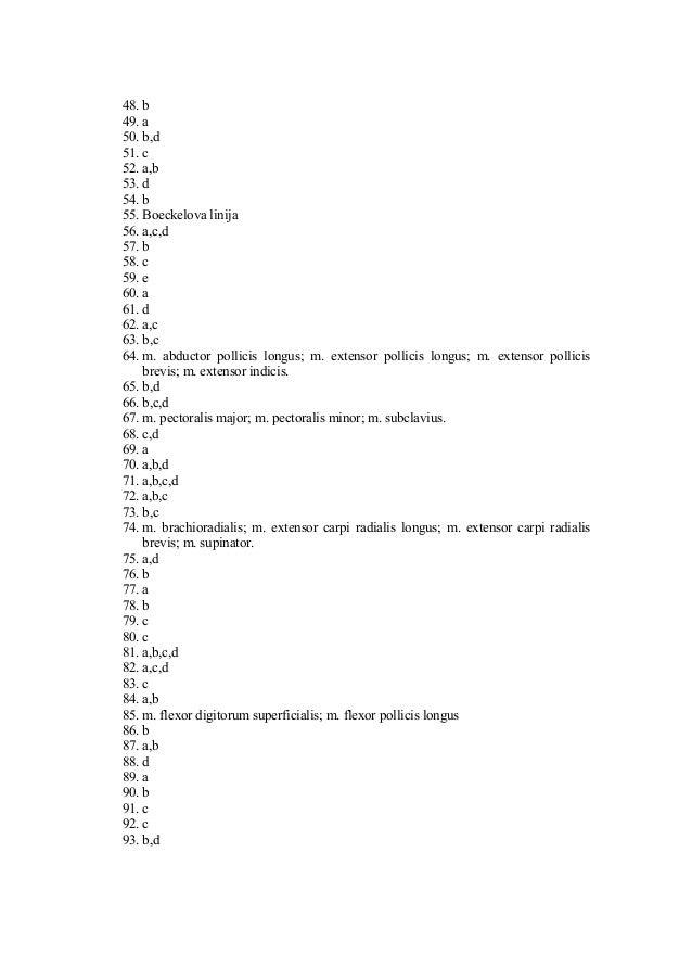 48. b 49. a 50. b,d 51. c 52. a,b 53. d 54. b 55. Boeckelova linija 56. a,c,d 57. b 58. c 59. e 60. a 61. d 62. a,c 63. b,...