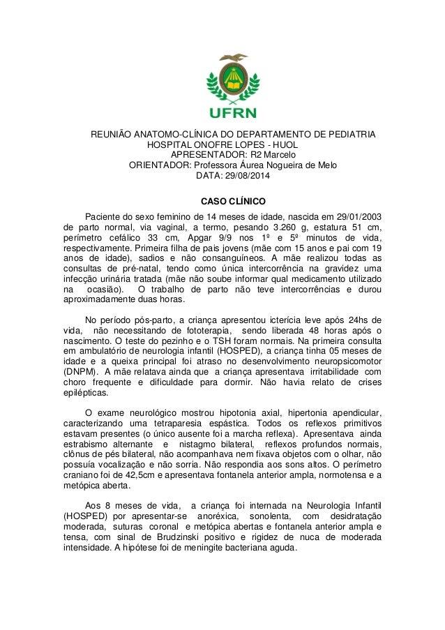 REUNIÃO ANATOMO-CLÍNICA DO DEPARTAMENTO DE PEDIATRIA HOSPITAL ONOFRE LOPES - HUOL APRESENTADOR: R2 Marcelo ORIENTADOR: Pro...