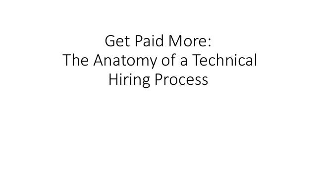 Get Paid More: The Anatomy of a Technical Hiring Process