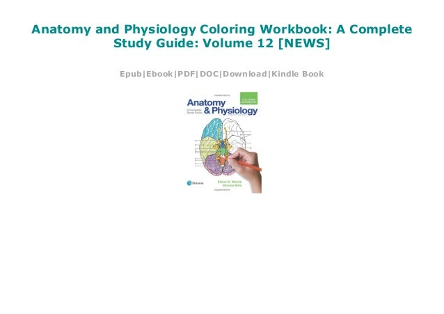 Anatomy And Physiology Coloring Workbook: A Complete Study Guide: