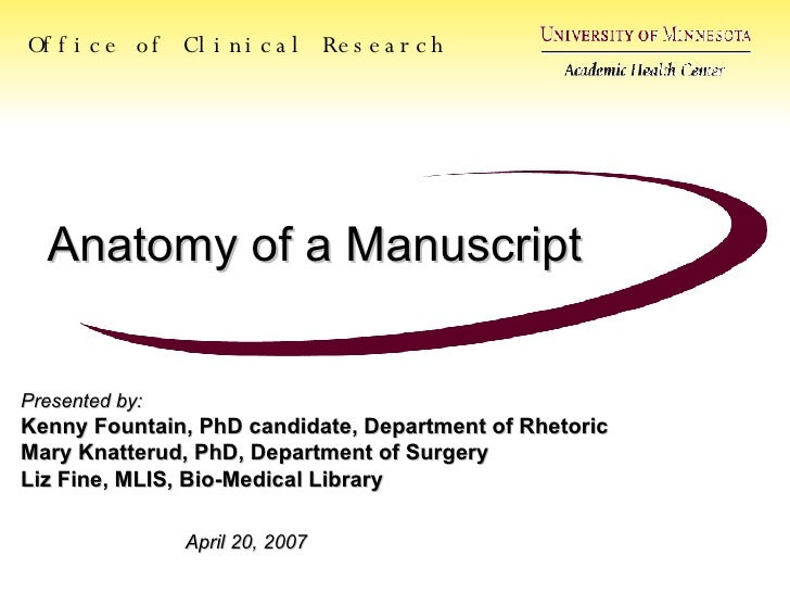 Anatomy of a Manuscript Office of Clinical Research Presented by: Kenny Fountain, PhD candidate, Department of Rhetoric Ma...