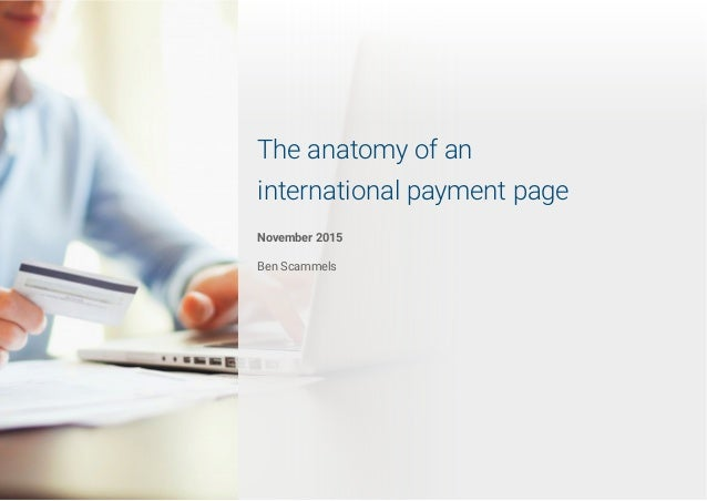 The anatomy of an international payment page November 2015 Ben Scammels