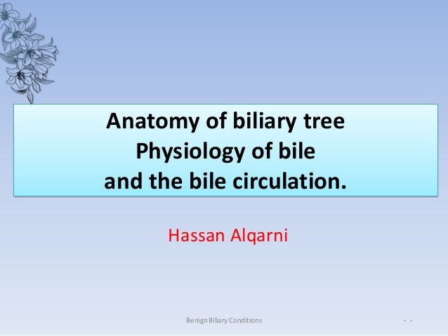 Anatomy and physiology of biliary tree