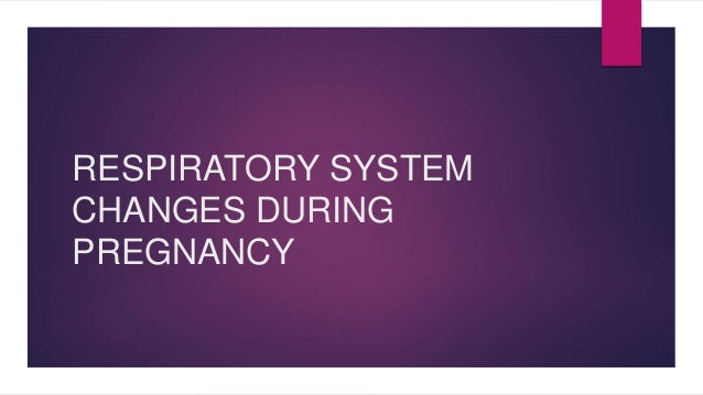 RESPIRATORY SYSTEM  CHANGES DURING  PREGNANCY