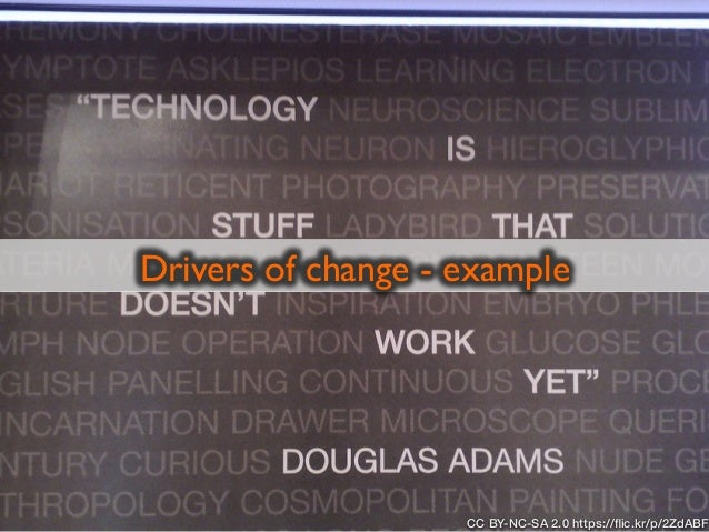 Drivers of change - example CC BY-NC-SA 2.0 https://flic.kr/p/2ZdABF
