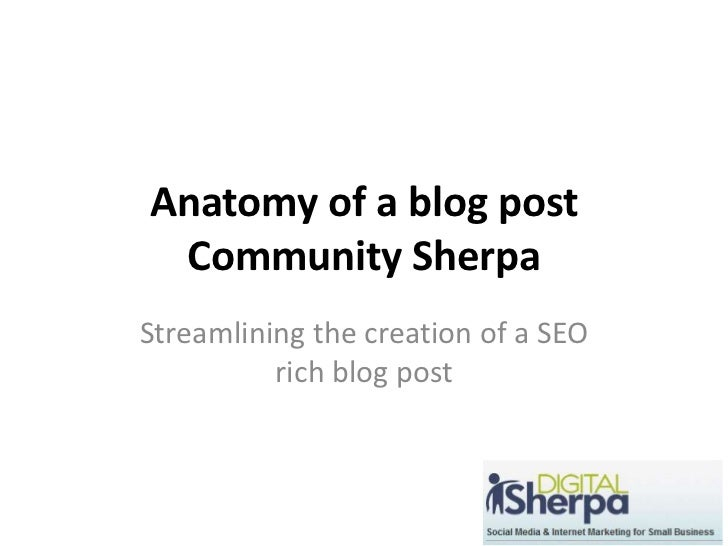 Anatomy of a blog post Community Sherpa<br />Streamlining the creation of a SEO rich blog post<br />