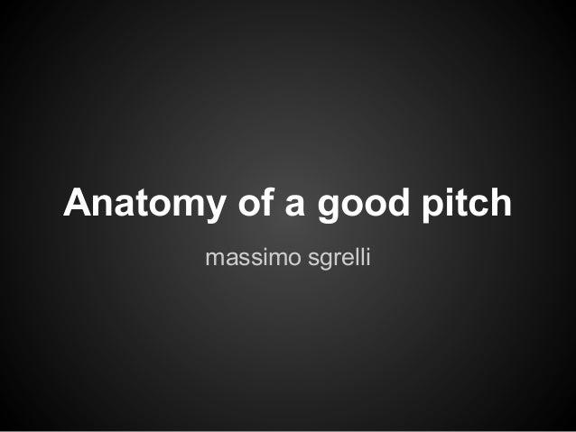 Anatomy of a good pitch       massimo sgrelli