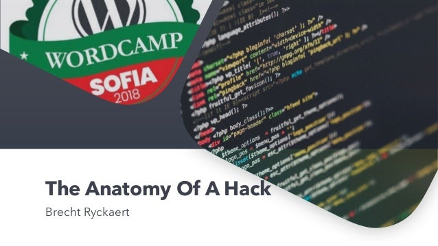 The Anatomy Of A Hack Brecht Ryckaert
