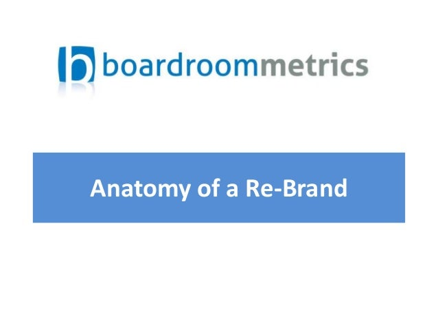 Anatomy of a Re-Brand