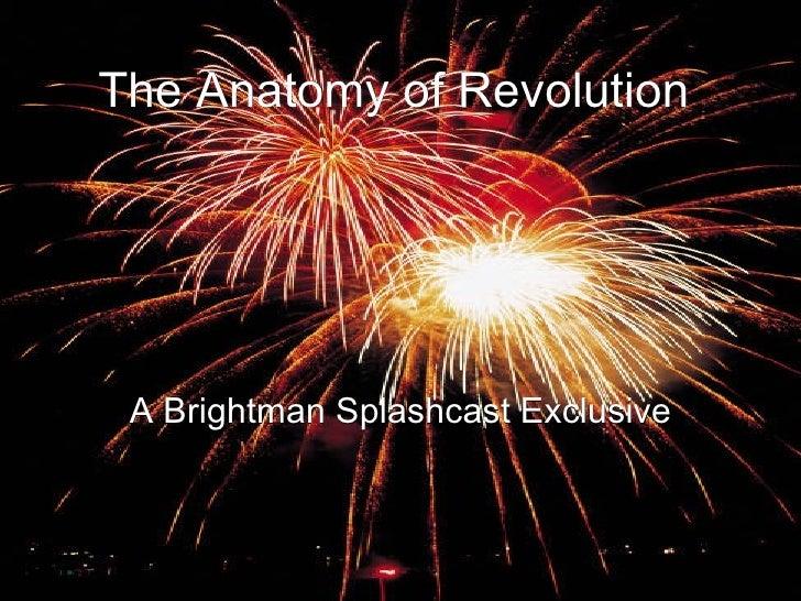 The Anatomy of Revolution A Brightman Splashcast Exclusive