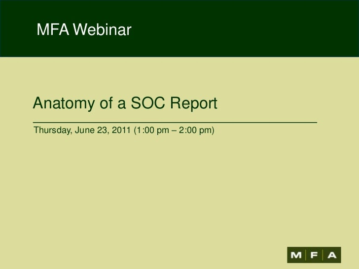 Anatomy of a SOC Report<br />Thursday, June 23, 2011 (1:00 pm – 2:00 pm)<br />