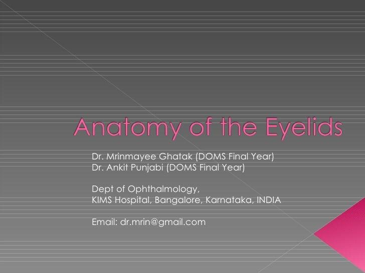 Dr. Mrinmayee Ghatak (DOMS Final Year) Dr. Ankit Punjabi (DOMS Final Year) Dept of Ophthalmology, KIMS Hospital, Bangalore...