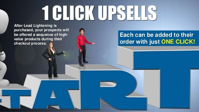 1 CLICK UPSELLSAfter Lead Lightening is purchased, your prospects will be offered a sequence of high- value products durin...