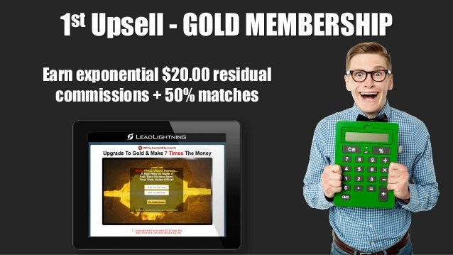 14 Earn exponential $20.00 residual commissions + 50% matches 1st Upsell - GOLD MEMBERSHIP