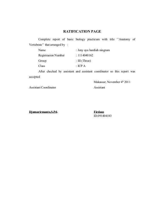 RATIFICATION PAGE Complete report of basic biology practicum with title ''Anatomy of Vertebrate'' that arranged by : Name ...