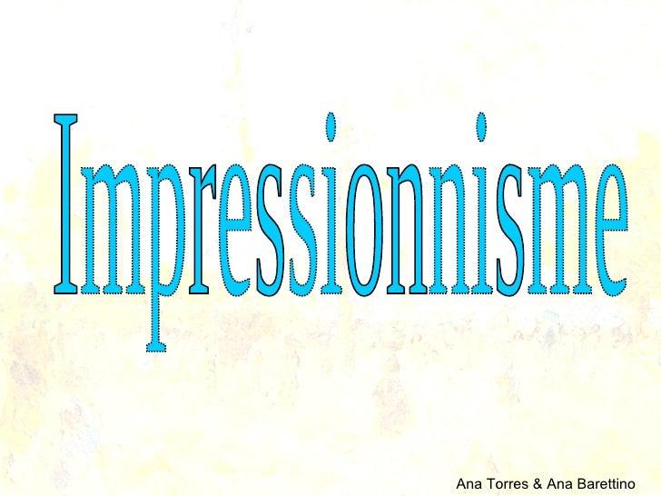 Ana Torres & Ana Barettino Impressionnisme