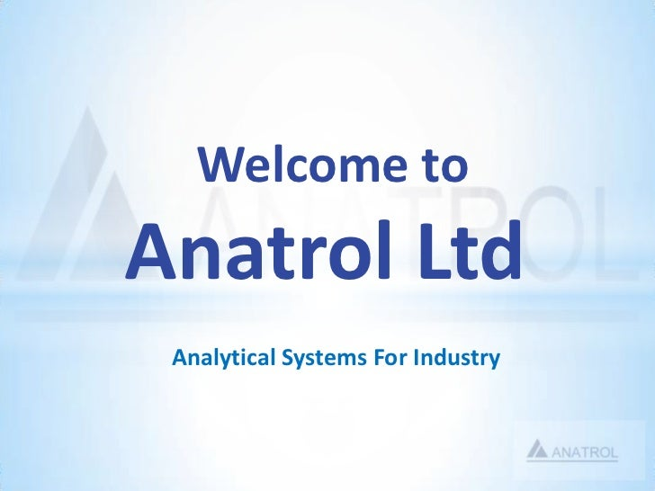 Welcome to<br />Anatrol Ltd<br />Analytical Systems For Industry<br />