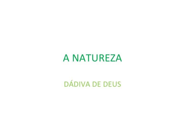 A NATUREZA DÁDIVA DE DEUS