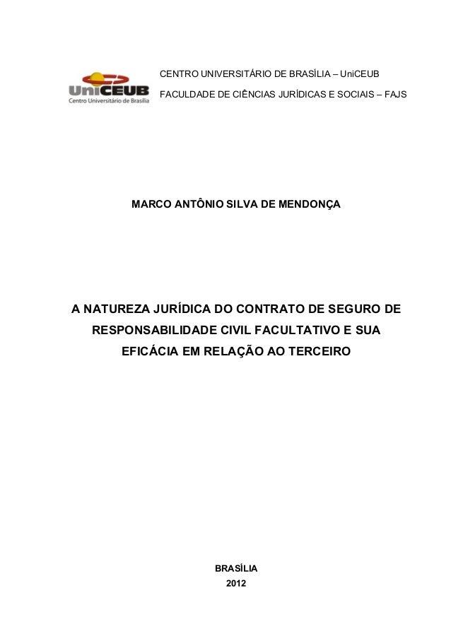 CENTRO UNIVERSITÁRIO DE BRASÍLIA – UniCEUB FACULDADE DE CIÊNCIAS JURÍDICAS E SOCIAIS – FAJS MARCO ANTÔNIO SILVA DE MENDONÇ...