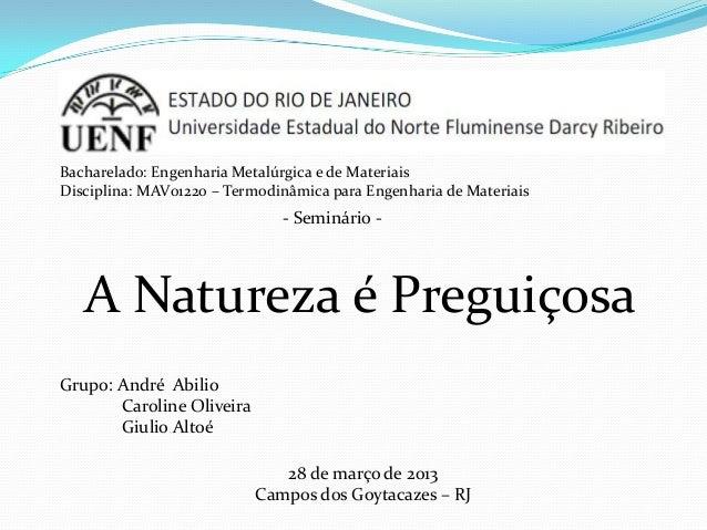 Bacharelado: Engenharia Metalúrgica e de Materiais Disciplina: MAV01220 – Termodinâmica para Engenharia de Materiais - Sem...