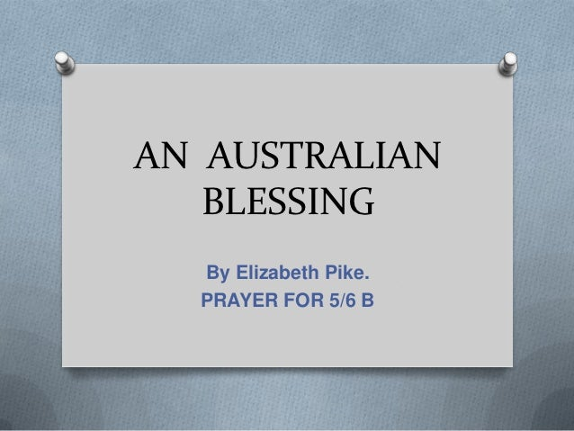 AN AUSTRALIAN   BLESSING  By Elizabeth Pike.  PRAYER FOR 5/6 B