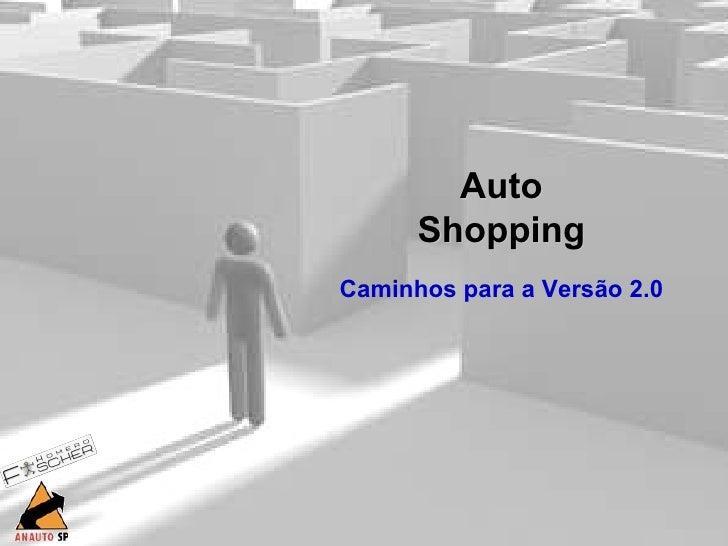 Auto Shopping Caminhos para a Versão 2.0