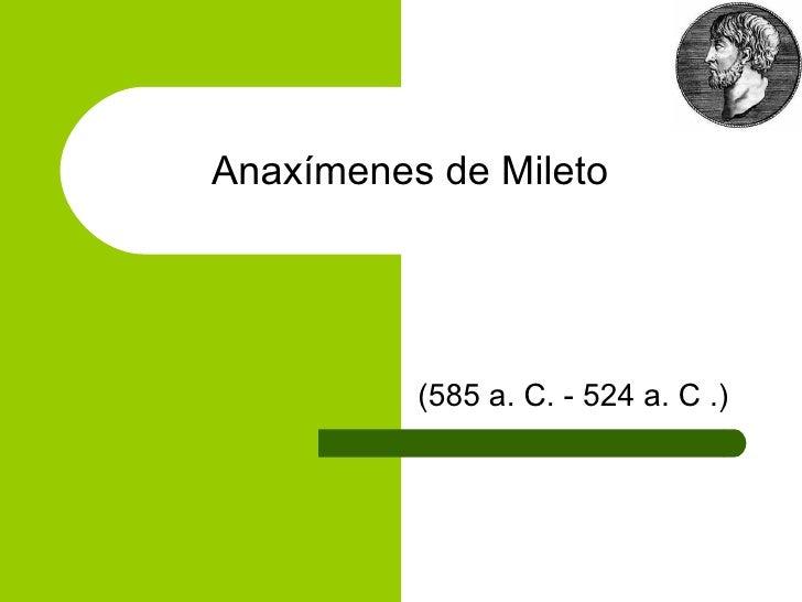 Anaxímenes de Mileto   (585a.C. - 524a.C .)