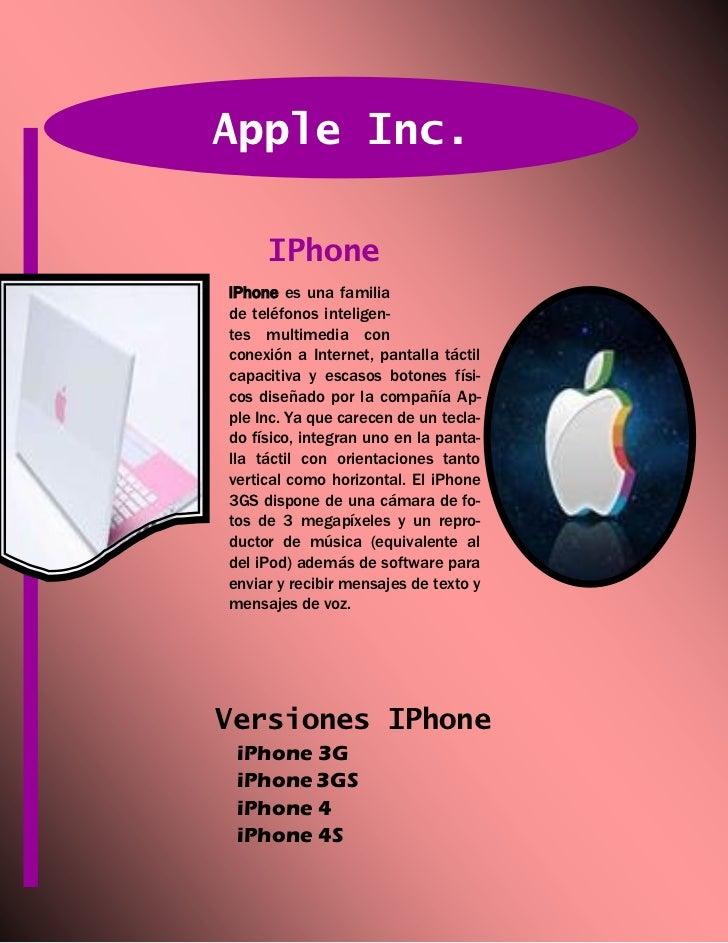 Apple Inc.     IPhoneiPhone es una familiade teléfonos inteligen-tes multimedia conconexión a Internet, pantalla táctilcap...