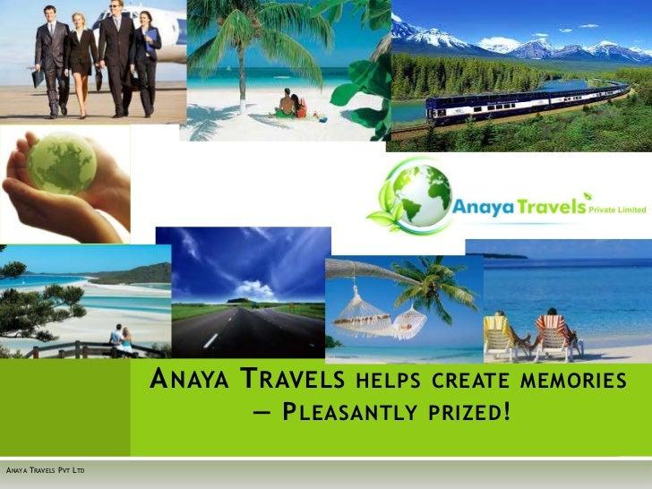 Anaya Travelshelps create memories— Pleasantly prized! <br />Anaya Travels Pvt Ltd<br />