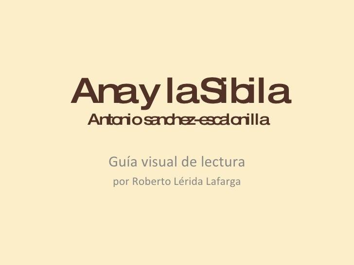 Ana y la Sibila Antonio sanchez-escalonilla Guía visual de lectura por Roberto Lérida Lafarga