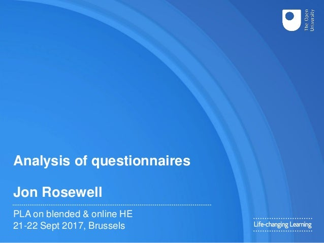 Analysis of questionnaires Jon Rosewell PLA on blended & online HE 21-22 Sept 2017, Brussels