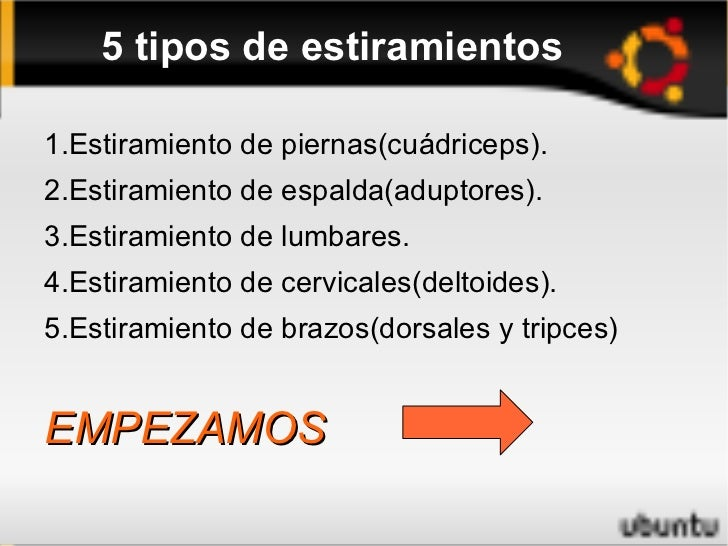 5 tipos de estiramientos <ul><li>1.Estiramiento de piernas(cuádriceps).
