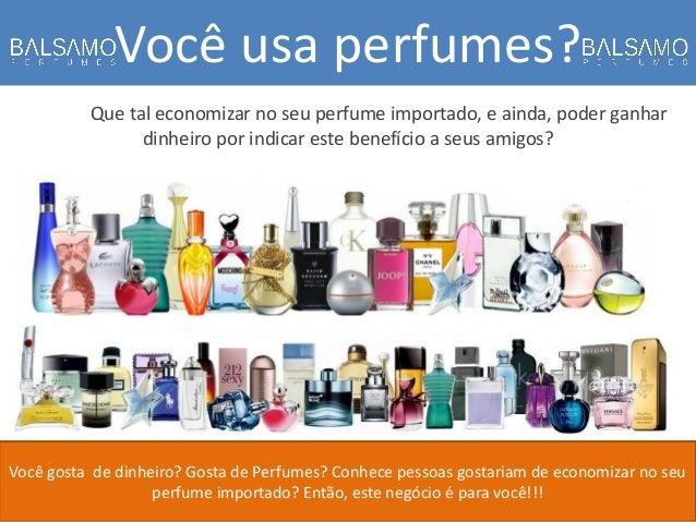 Você usa perfumes?  Você gosta de dinheiro? Gosta de Perfumes? Conhece pessoas gostariam de economizar no seu perfume impo...