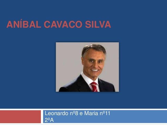 ANÍBAL CAVACO SILVA  Leonardo nº8 e Maria nº11 2ºA