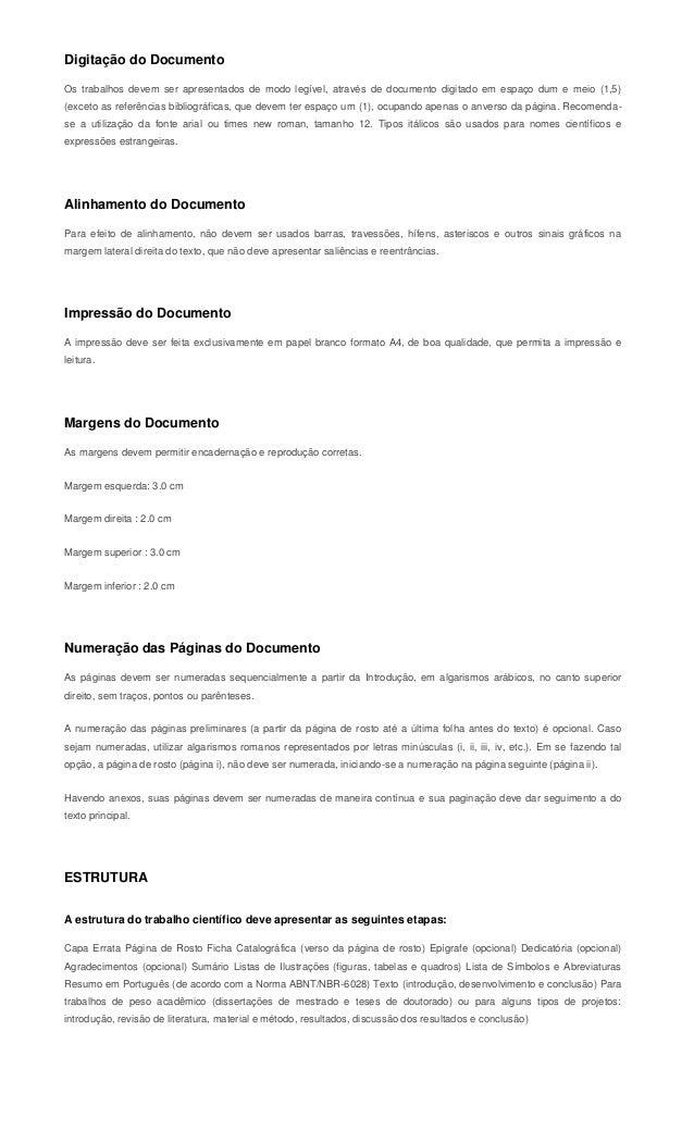 Digitação do DocumentoOs trabalhos devem ser apresentados de modo legível, através de documento digitado em espaço dum e m...