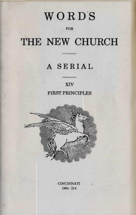 WORD·S           FORTHE NEW CHURCH   A 8ERIAL           XIV    FIRST PRINCIPLES       CINCINNATI         1984 - 214