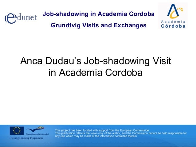 Job-shadowing in Academia Cordoba Grundtvig Visits and Exchanges Anca Dudau's Job-shadowing Visit in Academia Cordoba